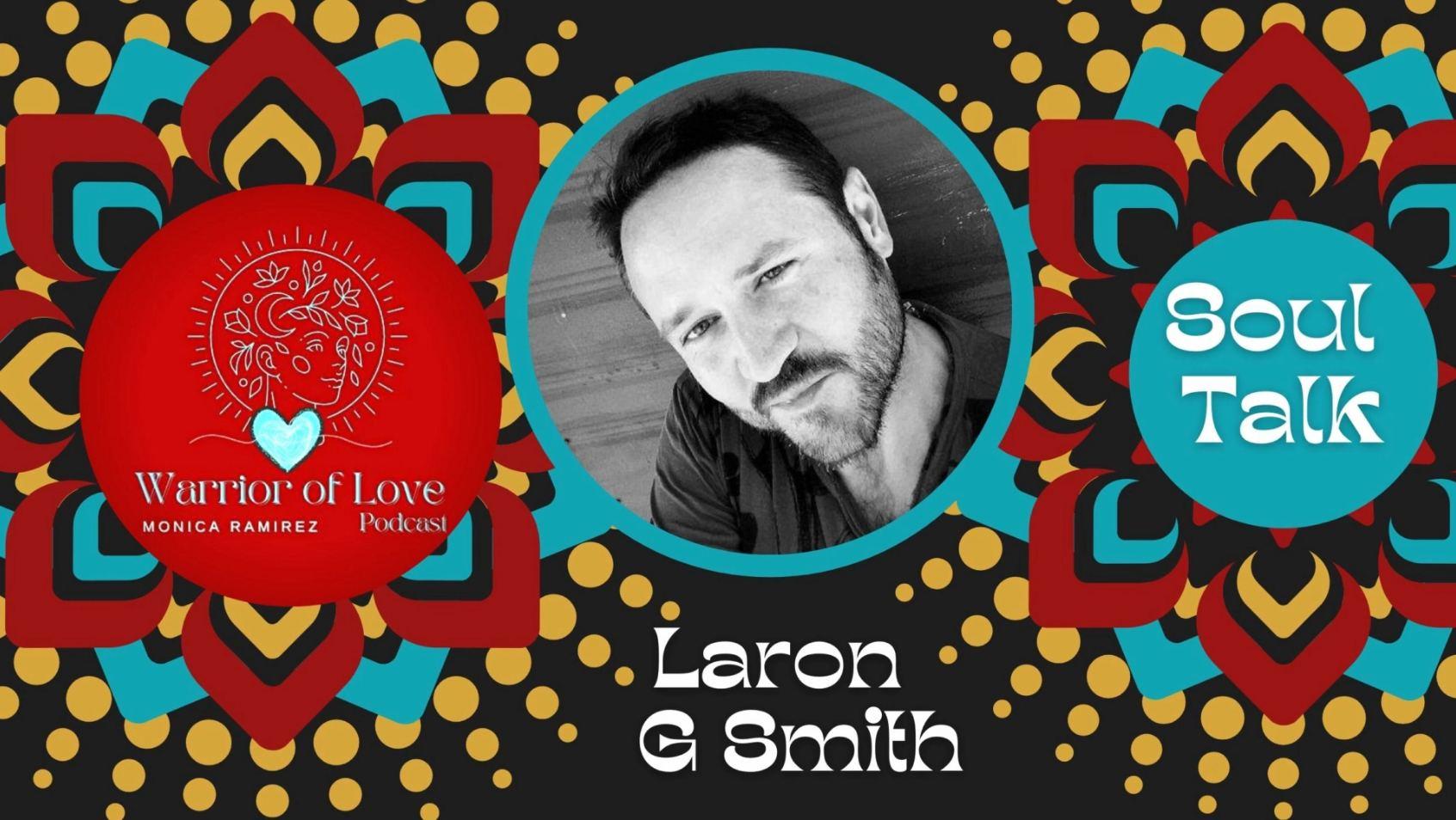 Soul Talk by Monica Ramirez Warrior of Love with Laron G Smith